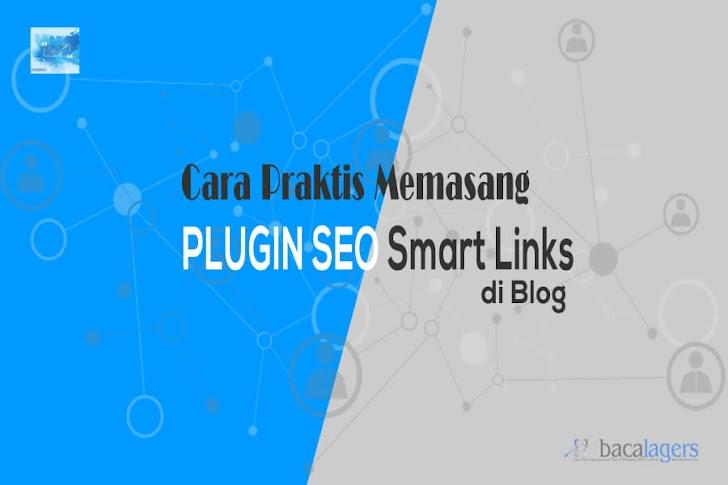 Cara Mudah dan Praktis Memasang Plugin SEO Smart Links di Blog