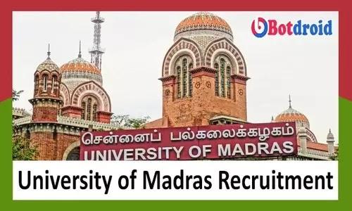 Madras University Recruitment 2021, Apply online for University of Madras Job Vacancy, Chennai Jobs