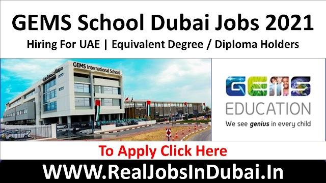 GEMS School Hiring Staff In Dubai  UAE 2021