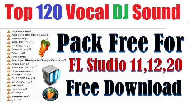 Top 120 Vocal DJ Mixing Sound Pack Latest 2020 Free For All By Dj SK
