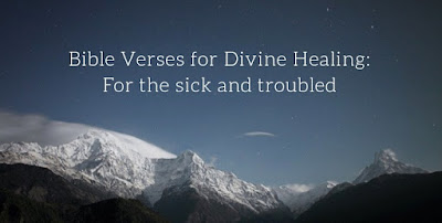 Bible Verses for Divine Healing for the sick and troubled