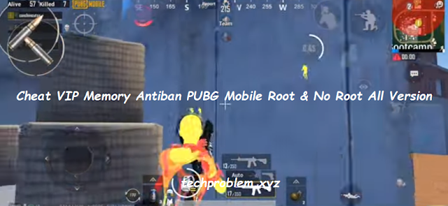 Cheat VIP Memory Antiban PUBG Mobile Root & No Root All Version