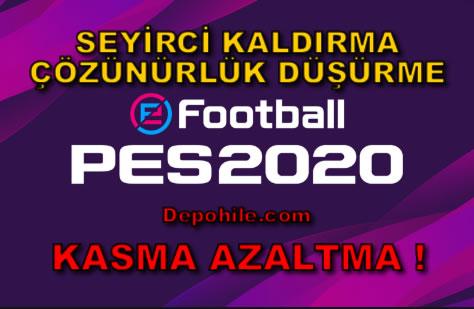 PES 2020 Kasma Azaltma (Çözünürlük Düşürme Seyirci Kaldırma)