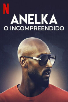 Anelka: O incompreendido Torrent - WEB-DL 720p/1080p Dual Áudio