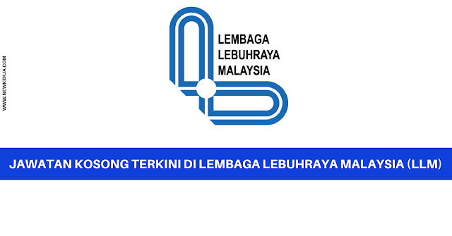 JAWATAN KOSONG TERKINI DI LEMBAGA LEBUHRAYA MALAYSIA (LLM) - MOHON SECARA ONLINE