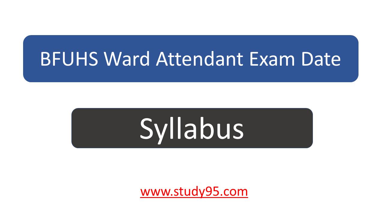 Bfuhs Ward Attendant Exam Date