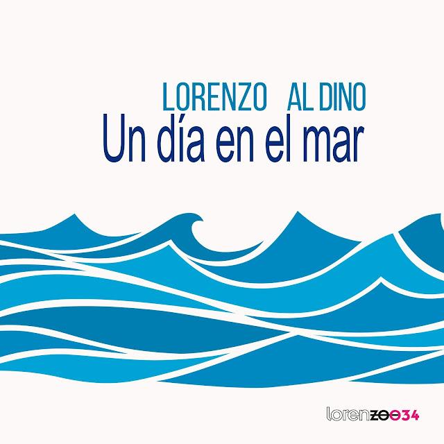 Lorenzo al Dino - Un día en el mar