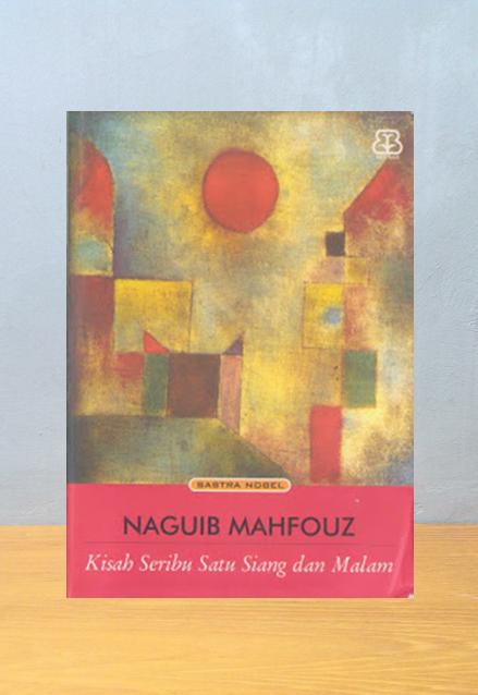 KISAH SERIBU SATU SIANG DAN MALAM, Naguib Mahfouz