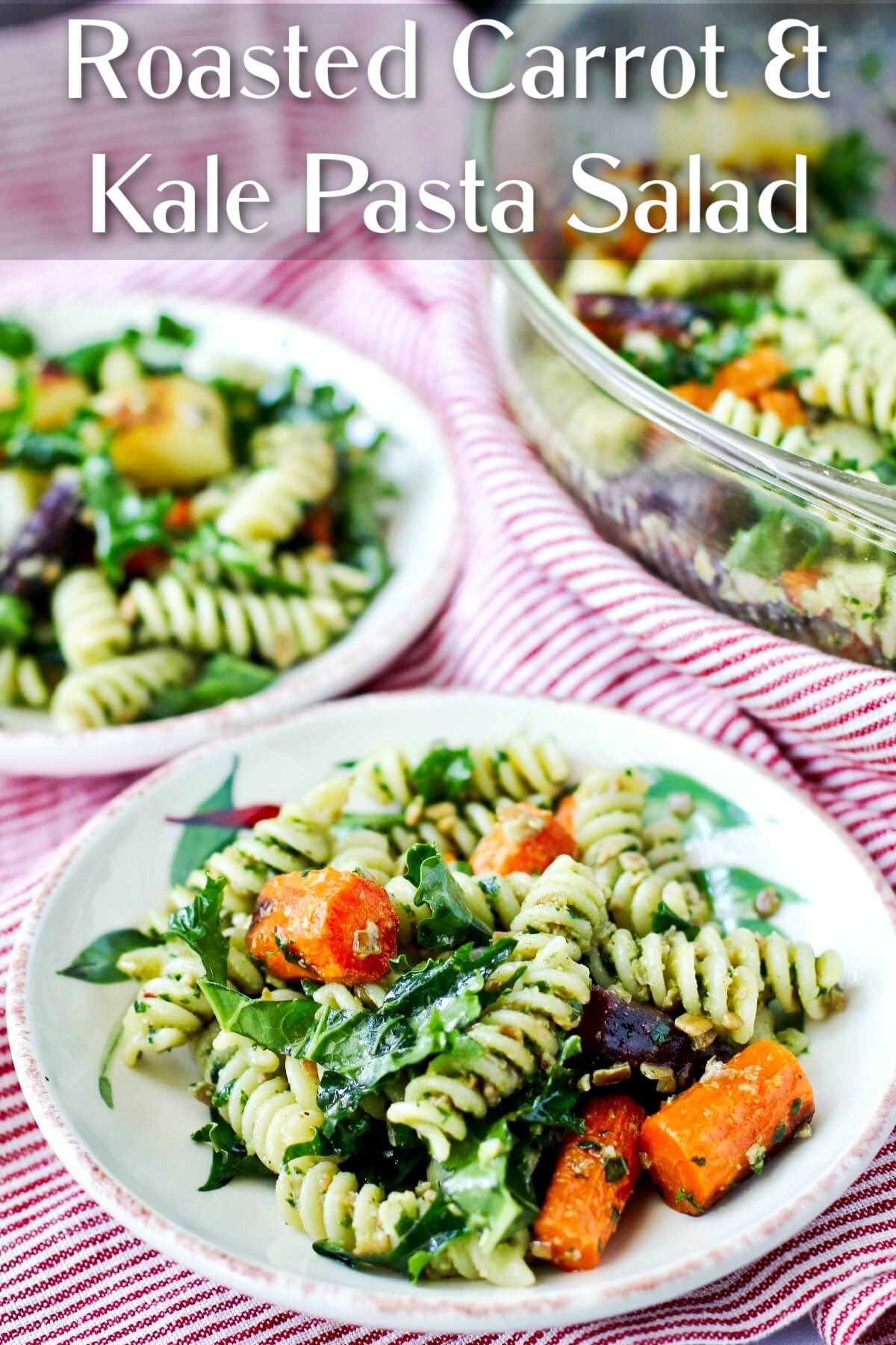 Pasta Salad with Roasted Carrots and Kale