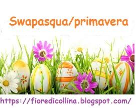 Swap Pasqua/Primavera by Fioredicollina