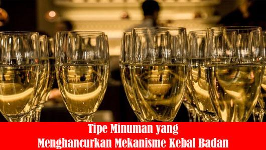 Tipe Minuman yang Menghancurkan Mekanisme Kebal Badan