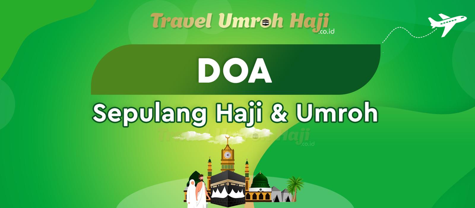 Do'a Tiba Di Rumah / Kampung Halaman Sepulang Ibadah Haji dan Umroh