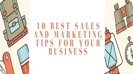 10 Best Sales And Marketing Tips For Your Business
