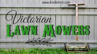 Kristin Holt | Victorian Lawn Mowers