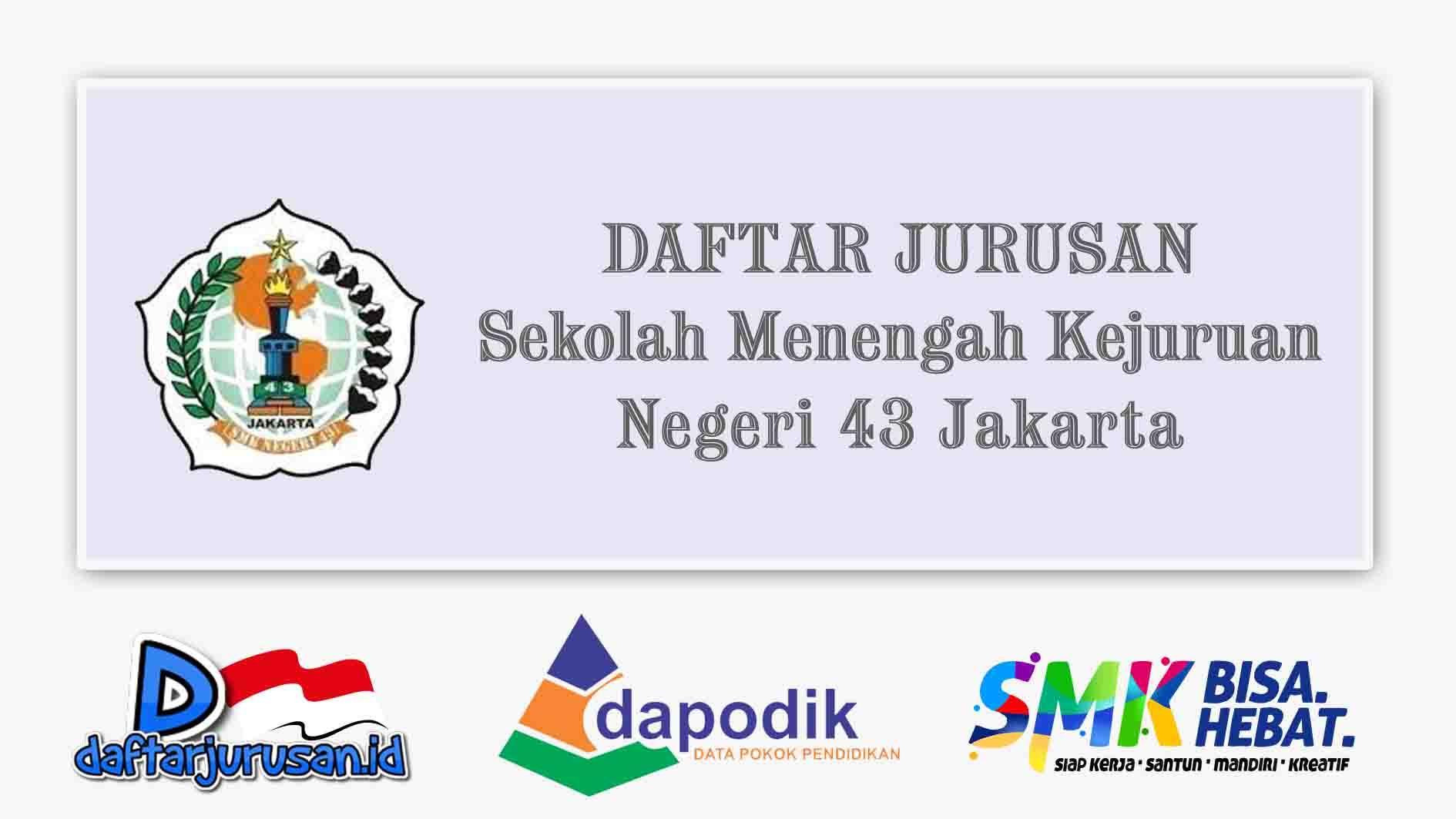Daftar Jurusan SMK Negeri 43 Jakarta Selatan