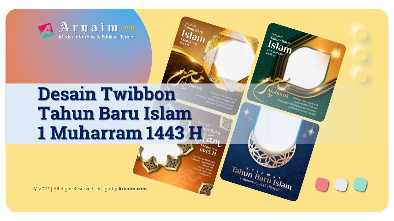 ARNAIM.COM - Desain Twibbon Tahun Baru Islam 1443 H Elegant