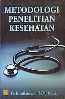 ajibayustore  Judul : METODOLOGI PENELITIAN KESEHATAN Pengarang : Dr.  H. Arif Sumantri, SKM, M.kes Penerbit : Kencana