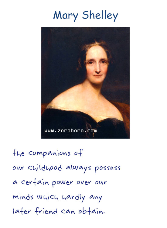 Mary Wollstonecraft Shelley Quotes. Mary Shelley Books Quotes, Mary Shelley Affection Quotes, Life Quotes, Eyes Quotes, Feelings Quotes, Death Quotes, Heart Quotes, Soul Quotes, & Mary Shelley Frankenstein Quotes