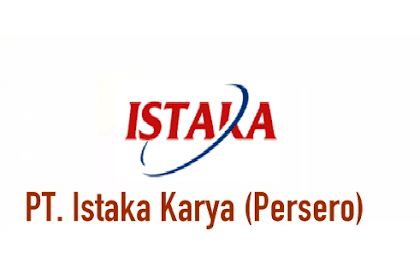 Lowongan Kerja Terbaru BUMN PT. Istaka Karya (Persero) Batas Pendaftaran 27 November 2019