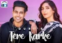 Tere Karke Lyrics | Guri Punjabi Song Download