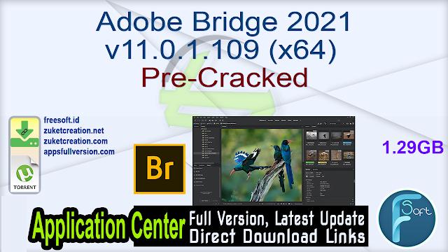 Adobe Bridge 2021 v11.0.1.109 (x64) Pre-Cracked