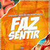Dj Nelasta - Faz Sentir (Feat. Paulelson & Kelson Most Wanted )