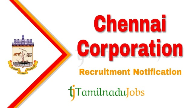Chennai Corporation Recruitment 2019   Chennai Corporation Recruitment Notification 2019