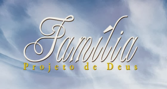 Família Projeto De Deus: Projeto De DEUS !!!