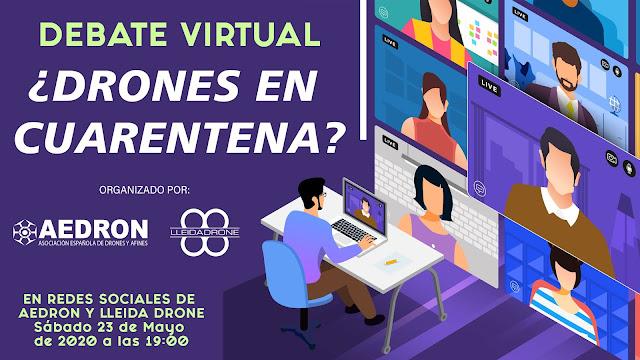 Debate Virtual: ¿ Drones en cuarentena ? Evento online el próximo 23 de mayo a las 19:00