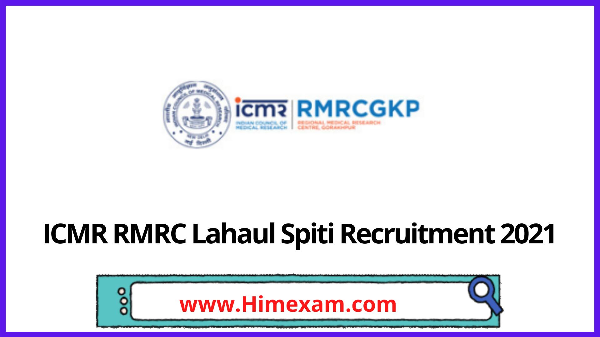 ICMR RMRC Lahaul Spiti Recruitment 2021