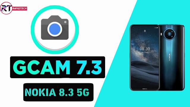 تحميل جوجل كاميرا 7.3 لهاتف نوكيا 8.3  GCam 7.3 Nokia [مع ملف الإعدادات]