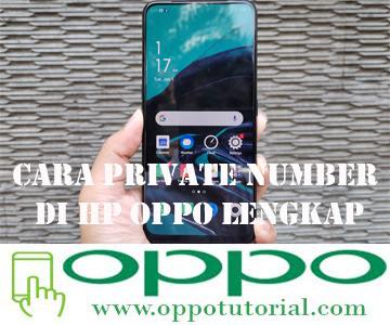 Cara Private Number di HP OPPO Lengkap