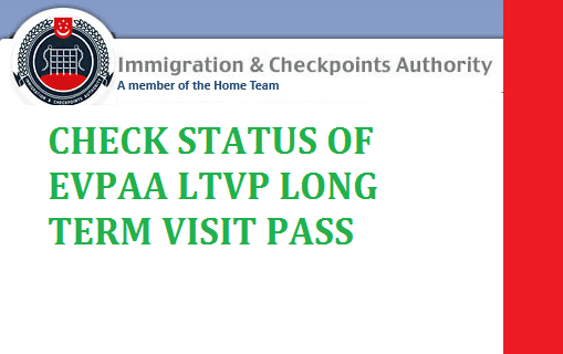 CHECK STATUS OF EVPAA LTVP LONG TERM VISIT PASS