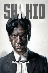 Shahid (2013) Full Movie Download in Hindi 1080p 720p 480p