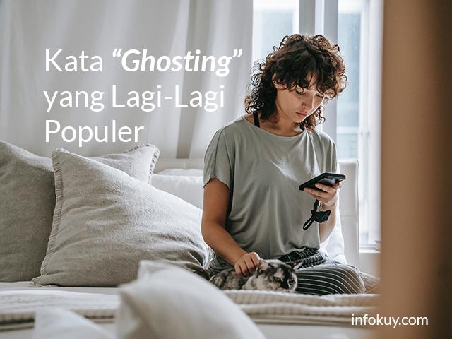 """Kata """"Ghosting"""" yang Lagi-Lagi Populer"""