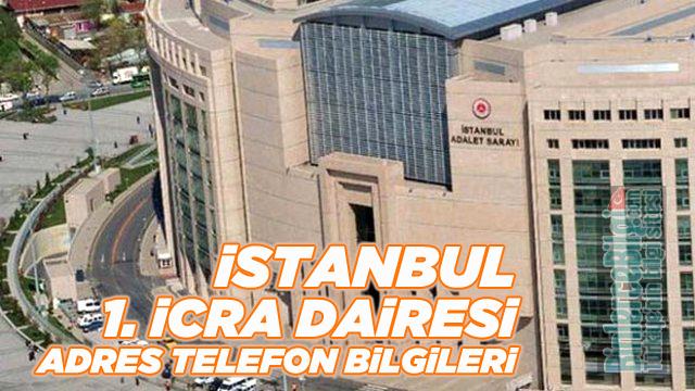 İstanbul 1. İcra Dairesi Müdürlüğü Adresi ve Telefon Numarası