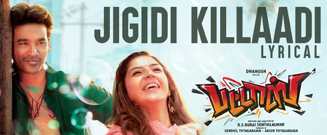 JIGIDI KILLAADI LYRICS – Pattas | Dhanush
