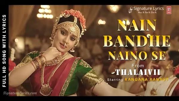 Nain Bandhe Naino Se Lyrics - THALAIVII | Saindhavi Prakash | Kangana Ranaut