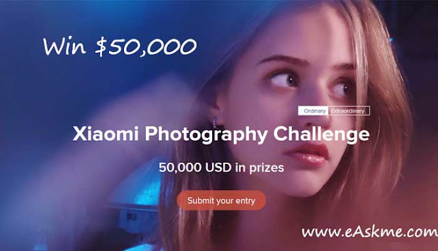Win $50000 USD | Xiaomi Photography Challenge 2018: eAskme
