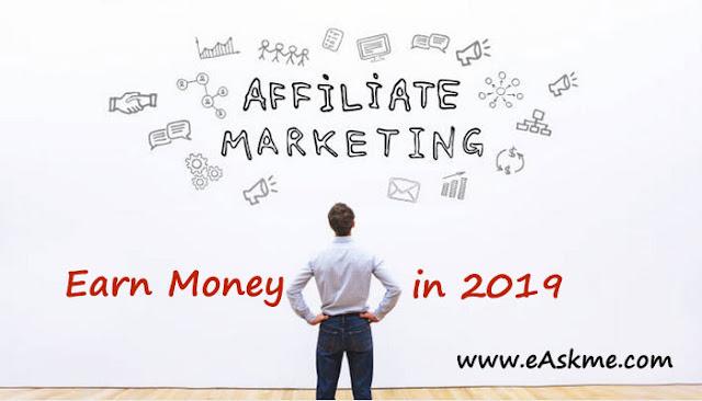 Affiliate Marketing – The Best Way to Earn Online Money in 2019: eAskme