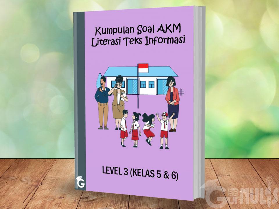 Kumpulan Soal AKM Literasi Teks Informasi Level 3 (Kelas 5 dan 6)