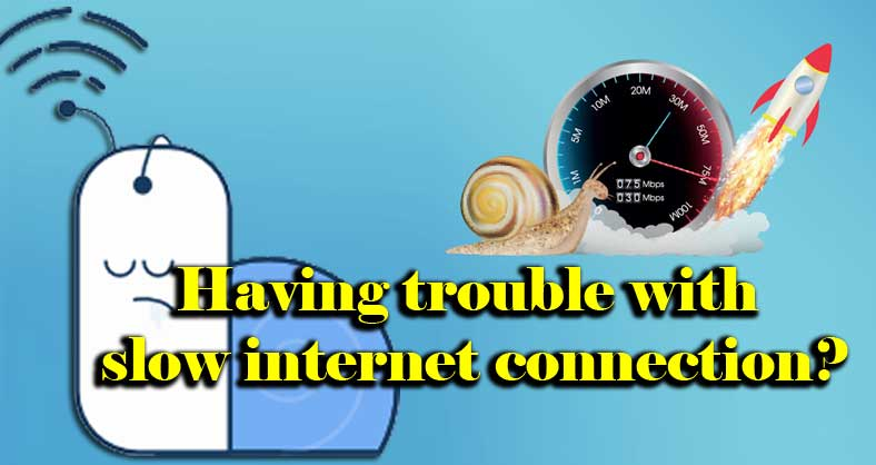 Having-trouble-with-slow-internet-connection.jpg