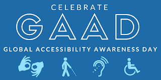 Celebrate GAAD Global Accessibility Awareness Day