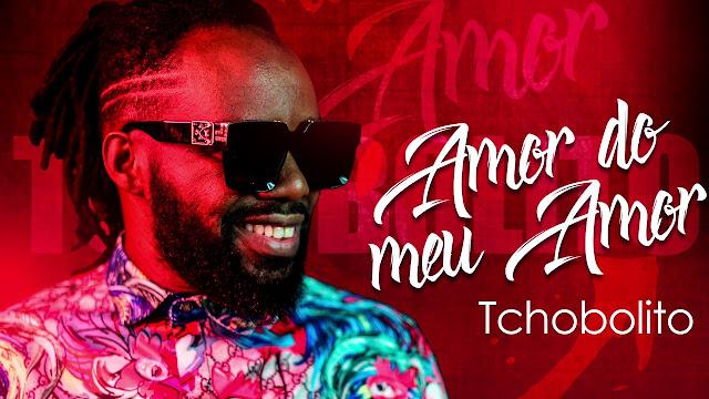 Tchobolito Mr. Papel - Amor Do Meu Amor (Zouk) [Download] baixar nova musica descarregar agora 2019