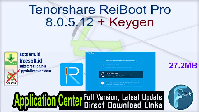 Tenorshare ReiBoot Pro 8.0.5.12 + Keygen_ ZcTeam.id