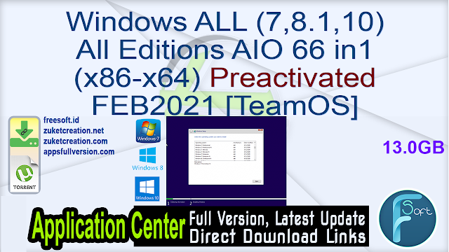Windows ALL (7,8.1,10) All Editions AIO 66 in1 (x86-x64) Preactivated FEB2021 [TeamOS]