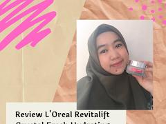 Review L'Oreal Revitalift Crystal Fresh Hydrating Gel Cream
