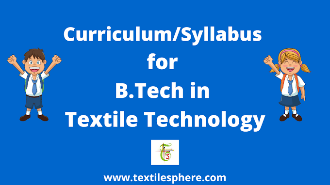 Curriculum/Syllabus for B.tech in Textile Technology