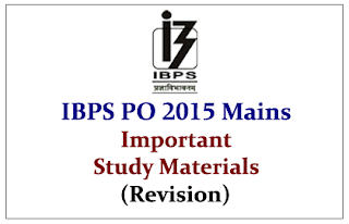 IBPS PO 2015 Mains Exam- Important Study Materials (Revision)