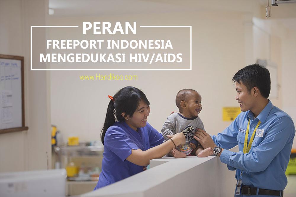 Peran PT. Freeport Indonesia dalam Edukasi HIV/AIDS di Papua